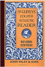 McGuffey's Fourth Eclectic Reader (Hardcover, REV)
