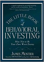 The Little Book of Behavioral Investing - How Not to Be Your Own Worst Enemy (Hardcover)