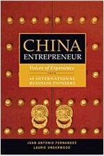 China Entrepreneur : Voices of Experience From 40  International Business Pioneers (Paperback)