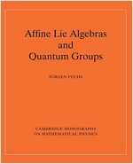 Affine Lie Algebras and Quantum Groups : An Introduction, with Applications in Conformal Field Theory (Paperback)