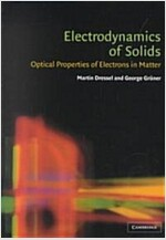 Electrodynamics of Solids : Optical Properties of Electrons in Matter (Paperback)