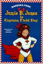 Junie B. Jones is Captain Field Day (Paperback)