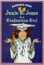 Junie B. Jones #17: Junie B. Jones Is a Graduation Girl (Paperback)