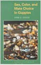 Sex, Color and Mate Choice in Guppies (Paperback)