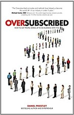Oversubscribed - How to Get People Lining Up to Do Business with You (Paperback)