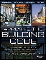 Applying the Building Code: Step-By-Step Guidance for Design and Building Professionals (Paperback)