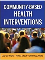 Community-Based Health Interventions: Principles and Applications (Paperback)
