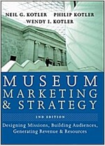 Museum Marketing and Strategy: Designing Missions, Building Audiences, Generating Revenue and Resources (Hardcover, 2)