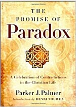 The Promise of Paradox: A Celebration of Contradictions in the Christian Life (Hardcover)