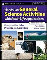 Hands-On General Science Activities with Real-Life Applications: Ready-To-Use Labs, Projects, & Activities for Grades 5-12 (Paperback, 2)