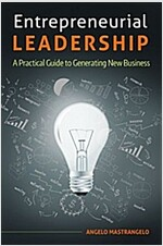 Entrepreneurial Leadership: A Practical Guide to Generating New Business (Hardcover)
