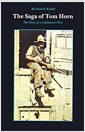 [중고] The Saga of Tom Horn: The Story of a Cattlemen's War: With Personal Narratives, Newspaper Accounts, and Official Documents and Testimonies (Paperback)