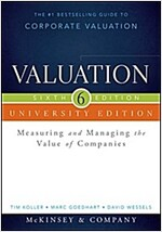 Valuation: Measuring and Managing the Value of Companies, University Edition (Paperback, 6)