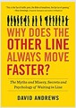 [중고] Why Does the Other Line Always Move Faster?: The Myths and Misery, Secrets and Psychology of Waiting in Line (Hardcover)