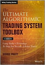 The Ultimate Algorithmic Trading System Toolbox + Website: Using Today's Technology to Help You Become a Better Trader (Hardcover)