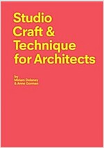 Studio Craft & Technique for Architects (Paperback)