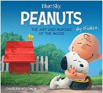 The Art and Making of the Peanuts Movie (Hardcover)