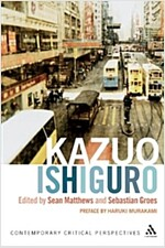 Kazuo Ishiguro : Contemporary Critical Perspectives (Paperback)