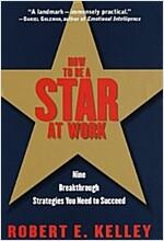 [중고] How to Be a Star at Work: 9 Breakthrough Strategies You Need to Succeed (Hardcover, 1)