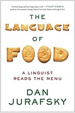 The Language of Food: A Linguist Reads the Menu (Paperback)