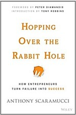 Hopping Over the Rabbit Hole: How Entrepreneurs Turn Failure Into Success (Hardcover)