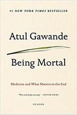 Being Mortal: Medicine and What Matters in the End (Paperback)