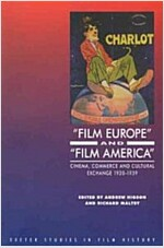 Film Europe and Film America : Cinema, Commerce and Cultural Exchange, 1920-39 (Paperback)