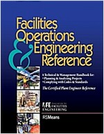 Facilities Operations and Engineering Reference: Thecertified Plant Engineer Reference (Paperback)
