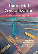 Industrial Crystallization : Fundamentals and Applications (Hardcover)