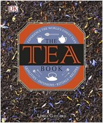 The Tea Book : Experience the World's Finest Teas (Hardcover)