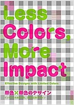 Less Colours: More Impact (Paperback)