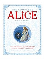 The Complete Alice : Alice's Adventures in Wonderland and Through the Looking-Glass and What Alice Found There (Hardcover, Main Market Ed.)