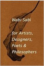 Wabi-Sabi for Artists, Designers, Poets & Philosophers (Paperback)