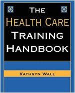 The Health Care Training Handbook (Paperback)