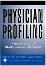 Physician Profiling: A Source Book for Health Care Administrators (Paperback)