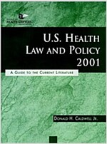 U.S. Health Law and Policy 2001: A Guide to the Current Literature (Paperback, 2, 2001)
