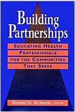 Building Partnerships: Educating Health Professionals for the Communities They Serve (Hardcover)