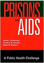 Prisons and AIDS: A Public Health Challenge (Hardcover)