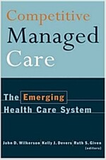 Competitive Managed Care: The Emerging Health Care System (Hardcover)