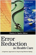 Error Reduction in Health Care: A Systems Approach to Improving Patient Safety (Hardcover)