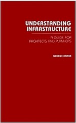 Understanding Infrastructure: Guide for Architects and Planners (Hardcover)