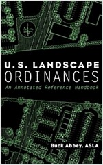 U.S. Landscape Ordinances: An Annotated Reference Handbook (Hardcover)