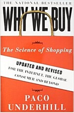 Why We Buy: The Science of Shopping: Updated and Revised for the Internet, the Global Consumer, and Beyond                                             (Paperback, Updated, Revise)