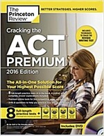 Cracking the ACT Premium Edition with 8 Practice Tests and DVD, (Paperback, 2016)