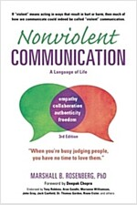 Nonviolent Communication: A Language of Life, 3rd Edition: Life-Changing Tools for Healthy Relationships (Paperback, 3)