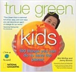 [중고] True Green Kids : 100 Things You Can Do to Save the Planet (Paperback)