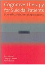 Cognitive Therapy for Suicidal Patients: Scientific and Clinical Applications (Hardcover)