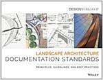 Landscape Architecture Documentation Standards : Principles, Guidelines and Best Practices (Paperback)