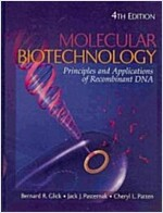 Molecular Biotechnology: Principles and Applications of Recombinant DNA (Hardcover, 4)