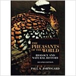 The Pheasants of the World: Biology and Natural History, Second Edition (Hardcover, 2)